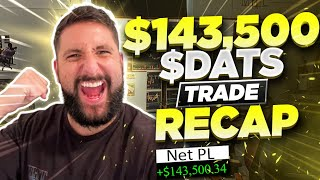 +$143.5K $DATS Sell The News + First Day Setup Recap*