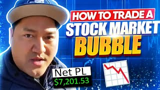 +$7.2K | Are We In A Stock Market Bubble? How To Trade A Stock Market Bubble w/ Bao!*