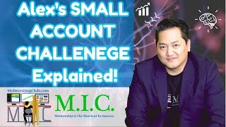 Alex's Small Account Challenge EXPLAINED