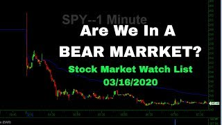 Are We In A Bear Market? | Stock Market Video Watch List | 03/16/2020