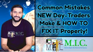 Common Mistakes NEW Day-Traders Make & HOW TO FIX IT Properly!