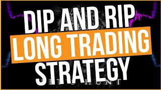 Dip and Rip Long Trading Strategy Part 2 w Harry Hoss!