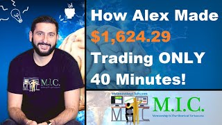 How Alex Made $1,624.29 Trading ONLY 40 Minutes!