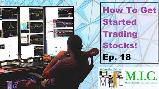 How To Get Started Trading Stocks | Part 18