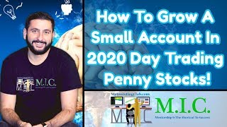 How To Grow A Small Account In 2020 Day Trading Penny Stocks!
