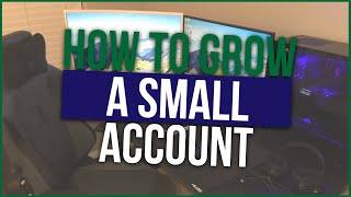 How To Grow A Small Account w Tom Diesel