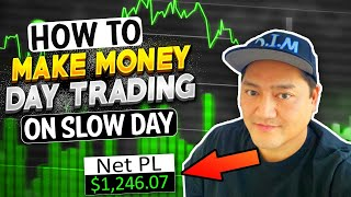 How To Make Money On SLOW TRADING DAYS | Equate Numbers On The Screen To Real World Things w/ Bao*