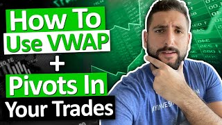 How To Use VWAP In Your Trading | How To Use PIVOTS | Psychology of a Profitable Trader!
