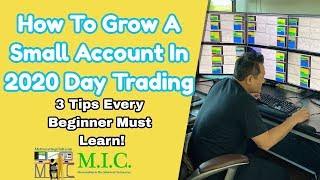 How to Grow a Small Account in 2020 Day Trading – 3 SECRETS Every Beginner MUST LEARN!