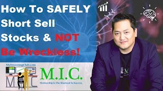 How to SAFELY Short Sell Stocks & NOT Be Wreckless
