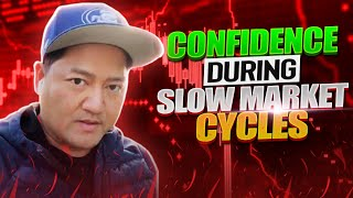 SECRETS TO TRADE CONFIDENTLY DURING SLOW MARKET CYCLES*