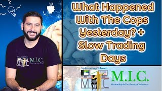 What Happened With The Cops Yesterday + Tips For Slow Market Days!