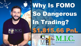 Why Is FOMO So Dangerous In Trading? $1,815.66 PnL Recap